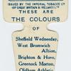 These are the colours of Sheffield Wednesday, West Bromwich Albion, Brighton & Hove, Greenock Morton, Oldham Athletic, and Kilmarnock A. F. C.