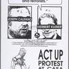 "Debate ACT UP? ""I don't debate intellectual bomb throwers and terrorists."" Herbert Kleber. ACT UP protest at CASA. [Draft]"