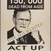 150,000 dead from AIDS. Stop this monster! ACT UP. [Bush]