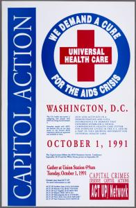Capital Action. We demand a cure for the AIDS crisis. Universal health care.