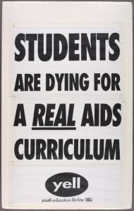 The Board moralizes -- students get AIDS. Verso: Students are dying for a real AIDS curriculum. YELL:  Youth Education life line.