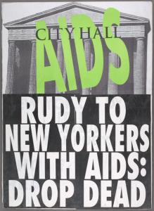 City Hall. AIDS. Rudy to New Yorkers with AIDS: Drop dead.  Verso: [Same image].