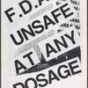F.D.A.:  Unsafe at any dosage.  Verso: 100,000,000 women in the US-- How many drugs analyzed for gender effects?