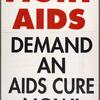 Fight AIDS. Demand an AIDS cure now!  Verso: We will not rest in peace. ACT UP.