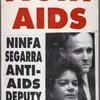 Fight AIDS. Ninfa Segarra anti-AIDS Deputy Mayor.  Verso: We will not rest in peace. ACT UP.