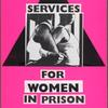 HIV/AIDS services for women in prison. Justice Now!!!  Verso: ACT UP.