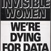 No more invisible women. We're dying for data. ACT UP.  Verso: Fair pricing now.
