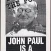 Stop the Pope. John Paul is a drag.  Verso: Stop homophobia. Gay marriage is a right. [Pope John Paul II].