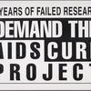 13 years of failed research. Demand the AIDS Cure Project.  Verso: [Same verse].