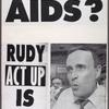 What about AIDS. Rudy ACT UP is watching.
