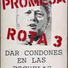 "Broken promise 3:  ""Support condom availability in schools"" [Clinton].  Verso: (same message in Spanish)."