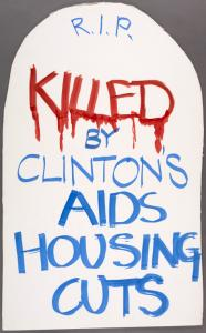 Clinton to people with AIDS: Go die in the street.  Verso: R.I.P. Killed by Clinton's AIDS housing cuts.