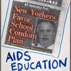 "Condoms or casket.  Verso: [Front page of New York Newsday with School Chancellor Joseph Fernandez and headline ""New Yorkers favor school condom plan.""] AIDS education is common sense."