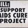 I'd fight AIDS if I only had the courage verso: Bill support AIDS cure project.
