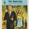 The magicians.