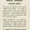 Brave cowboy.