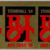 RIOT [Stonewall '69 . . . AIDS Crisis '89] (Row of stickers)