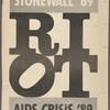 RIOT [Stonewall '69 . . . AIDS Crisis '89] (Newsprint advertisement)