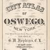 City atlas of Oswego, New York : from official records private plans and actual surveys