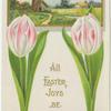 All Easter joys be yours.