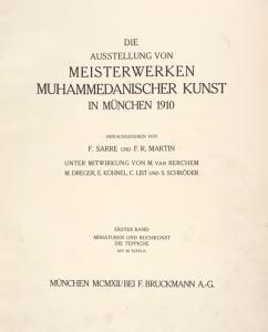Die Ausstellung von Meisterwerken muhammedanischer Kunst in München, 1910