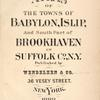 Atlas of the towns of Babylon, Islip, and south part of Brookhaven in Suffolk Co., N.Y.