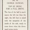George Duncan. top of swing for a full drive.