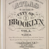 Detailed Estate and Old Farm Line Atlas of The City of Brooklyn. Complete In Six Volumes. Vol. 2. Comprising Ward 18. From Official Records, Private Plans and Actual Surveys, Based upon the Plans deposited in the Assessors Office. By G.M. Hopkins, C.E. 320 Walnut Street, Philadelphia. 1880.[Title Page.]
