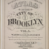 Detailed Estate and Old Farm Line Atlas of The City of Brooklyn. Complete In Six Volumes. Vol. 5. Comprising Wards 1, 2, 3, 4, 5, 6, 10, 11 & 12. From Official Records, Private Plans and Actual Surveys, Based upon the Plans deposited in the Assessors Office. By G.M. Hopkins, C.E. 320 Walnut Street, Philadelphia. 1880.[Title Page.]