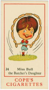 Miss Bull, the butcher's daughter.