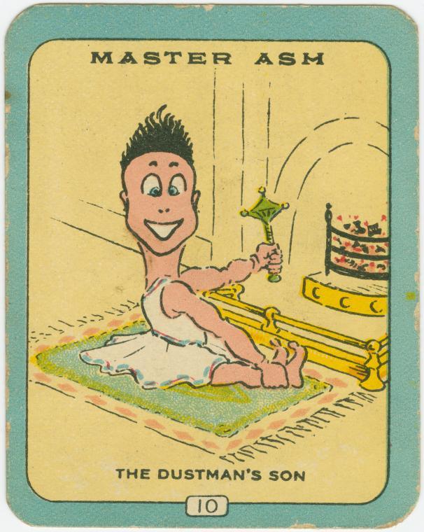 Master Ash.The Dustman's son.
