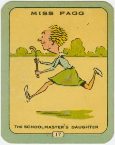 Miss Fagg.The Schoolmaster's daughter.