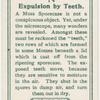 Expulsion by teeth.