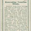 Renovating venetian blinds.