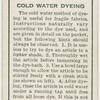 Cold water dyeing.