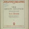 Vier ernste Gesänge fur Klavier allein (mit hinzugegügem text) von Max Reger