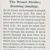 The breast stroke; breathing (inhaling).