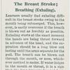 The breast stroke; breathing (exhaling).