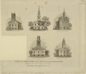 Public buildings in the City of New-York. Buildings shown are: Christ Church, Anthony Street; St. Mark's Church, Stuvesant St.; St. Patrick's Cathedral, Mott St.; St. George's Church, Beekman St.; Presbyterian Church, Cedar St. / drawn by A. J. Davis ; engraved by J. Eddy for the New-York mirror.