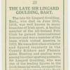The late Sir Lingard Goulding, Bart.