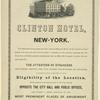 Clinton Hotel, New-York. The subscribers having taken the above well-known hotel. . .[8 lines] opposite the City Hall. . .and within a short distance of the most prominent places of amusement. A. B. Miller & Co. ; picture of the hotel by Lossing-Barritt N.Y.