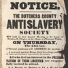 Notice. The Dutchess County Anti-Slavery Society.