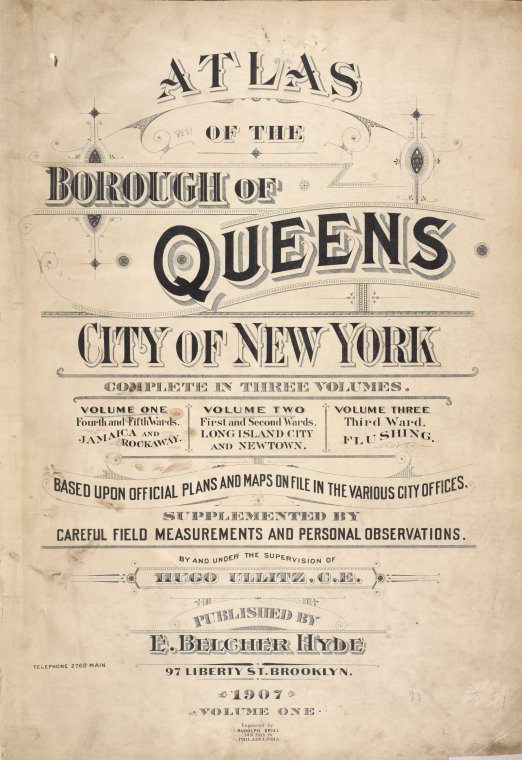 Atlas of the Borough of Queens. City of New York complete in Three Volumes. Volume One, Fourth and Fifth Wards. Jamaica and Rockway. [Title Page].