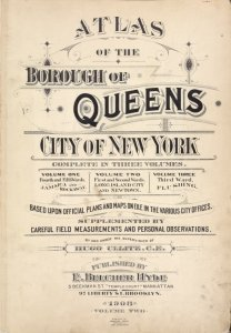 Atlas of the Borough of Queens. City of New York complete in three volumes. Volume two First and Second Wards. Long Island City and Newtown. [Title Page]