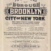 Atlas of the borough of Brooklyn, city of New York. The First Twenty eight Wards complete in Four Volumes. Four additional Volumes for the Four new Wards will complete the entire Borough. Volume One, Embraces Sections 1, 2, 3 & 4. Volume Two, Embraces Sections 5, 6 & 7. Volume Three, Embraces Sections 8, 9, 10 & 11. Volume Four, Embraces Sections 12, 13 & 14.Newly constructed and based upon official maps and plans on file in the municipal building and registers office (Hall of records) Supplemented by careful field measurements and observations.