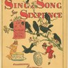 Sing a song for sixpence.