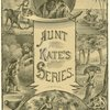 Aunt Kate's Series.
