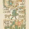 Bold, old, cold, wold, fold, gold, told, sold.