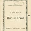 Herbert Clayton and Jack Waller present The Girl Friend, a new musical comedy