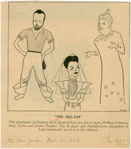 [Caricature in The New Yorker (March 31, 1956) of William Johnson (Doc), Judy Tyler (Suzy) and Helen Traubel (Fauna) of Pipe Dream]